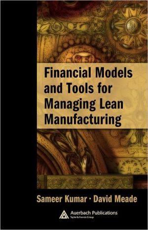 Financial Models and Tools for Managing Lean Manufacturing - David Meade, Meade David