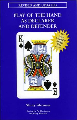 Play of the Hand as Declarer and Defender - Shirley Silverman, Revised by Pat Harrington, Revised by Harry Silverman