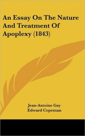 An Essay on the Nature and Treatment of Apoplexy (1843)
