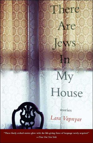 There Are Jews in My House: Stories - Lara Vapnyar