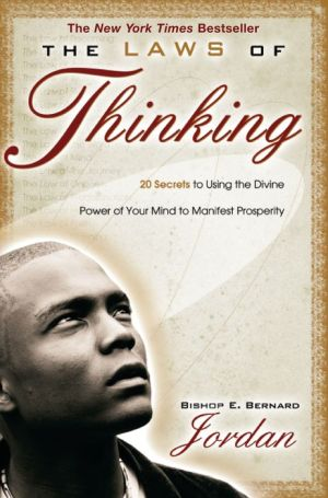 The Laws of Thinking: 20 Secrets to Using the Divine Power of Your Mind to Manifest Prosperity - Bishop E. Bernard Jordan