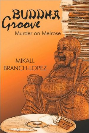 Buddha Groove - Mikall Branch-Lopez