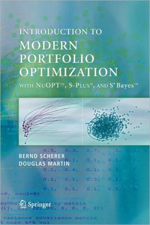 Modern Portfolio Optimization with NuOPT, S-PLUS, and S+Bayes - Bernd Scherer, R. Douglas Martin