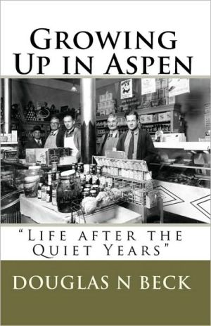 Growing up in Aspen: Life after the Quiet Years