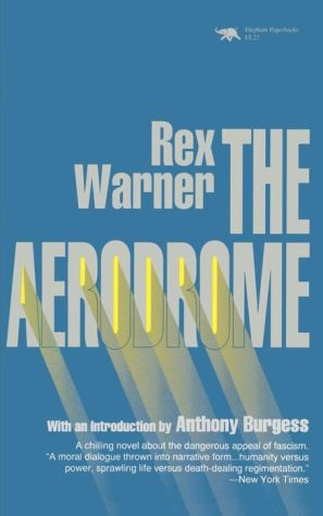 The Aerodrome - Rex Warner, Anthony Burgess (Introduction)
