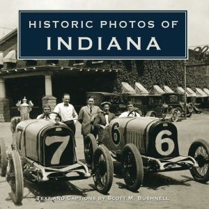 Historic Photos of Indiana - Scott M. Bushnell