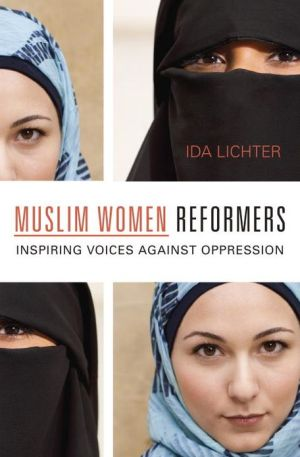 Muslim Women Reformers: Inspiring Voices against Oppression - Ida Lichter