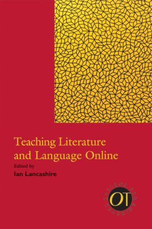 Teaching Literature and Language Online - Ian Lancashire