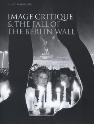 Image Critique and the Fall of the Berlin Wall