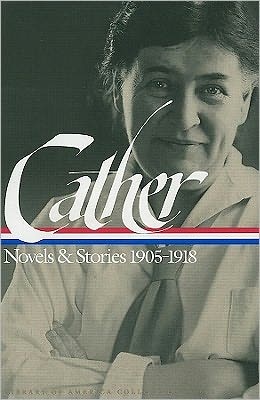 Willa Cather: Novels and Stories 1905-1918 - Willa Cather