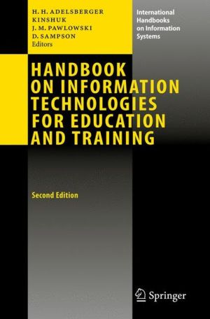 Handbook on Information Technologies for Education and Training - Heimo H. Adelsberger (Editor), Kinshuk (Editor), Jan Martin Pawlowski (Editor), Demetrios Sampson (Editor)