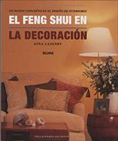 El Feng Shui en la Decoracion: Un Nuevo Concepto en el Diseno de Interiores = The Feng Shui House - Lazenby, Gina / Spear, William