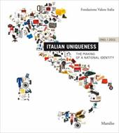 Italian Uniqueness: 1961/2011: The Making of a National Identity - Morteo, Enrico