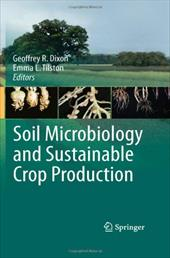 Soil Microbiology and Sustainable Crop Production - Dixon, Geoffrey R. / Tilston, Emma L.