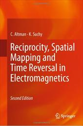 Reciprocity, Spatial Mapping and Time Reversal in Electromagnetics - Altman, C. / Suchy, K.