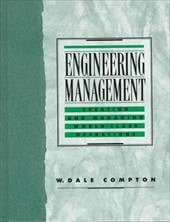 Engineering Management: Creating and Managing World Class Operations - Compton, W. Dale