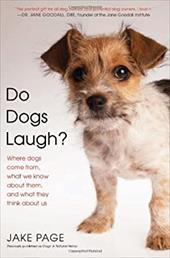 Do Dogs Laugh?: Where Dogs Come From, What We Know about Them, and What They Think about Us - Page, Jake / Page, Susanne