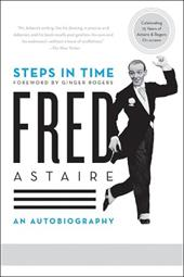 Steps in Time: An Autobiography - Astaire, Fred / Rogers, Ginger