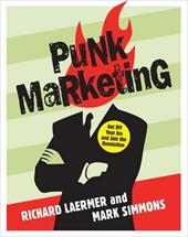 Punk Marketing: Get Off Your Ass and Join the Revolution - Laermer, Richard / Simmons, Mark