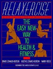 Relaxercise: The Easy New Way to Health and Fitness - Zemach-Bers, David / Zemach-Bers, Kaethe / Zemach-Bers, Reese