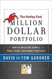 The Motley Fool Million Dollar Portfolio: How to Build and Grow a Panic-Proof Investment Portfolio - Motley, Fool / Gardner, David / Gardner, Tom