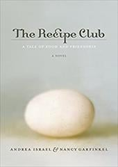 The Recipe Club: A Tale of Food and Friendship - Israel, Andrea / Garfinkel, Nancy / Clark, Melissa