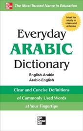 Everyday Arabic Dictionary: English-Arabic/Arabic-English - McGraw-Hill
