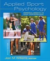 Applied Sport Psychology: Personal Growth to Peak Performance - Williams, Jean M.