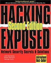 Hacking Exposed: Network Security Secrets & Solutions - Scambray, Joel / McClure, Stuart / Kurtz, George