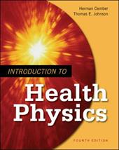 Introduction to Health Physics - Cember, Herman / Johnson, Thomas A., Jr.
