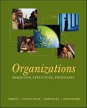 Organizations: Behavior, Structure, Processes - Gibson, James L. / Ivancevich, John M. / Donnelly, James, Jr.