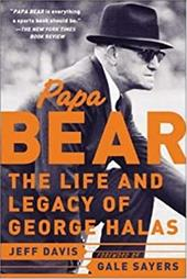 Papa Bear: The Life and Legacy of George Halas - Davis, Jeff / Davis Jeff