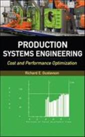 Production Systems Engineering: Cost and Performance Optimization - Gustavson Richard / Gustavson, Richard E.