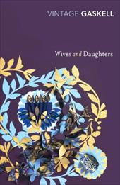 Wives and Daughters - Gaskell, Elizabeth Cleghorn / Gaskell