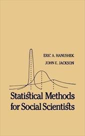 Statistical Methods for Social Scientists - Hanushek, Eric A. / Jackson, John / Hanushek, E. A.