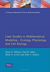 Case Studies in Mathematical Modeling: Ecology, Physiology, and Cell Biology - Othmer, Hans G. / Dallon, John / Lewis, Mark