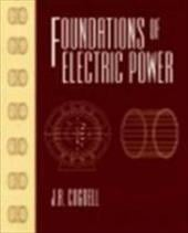Foundations of Electric Power - Cogdell, J. R. / Cogdell