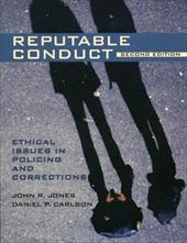Reputable Conduct: Ethical Issues in Policing and Corrections - Jones, John R. / Carlson, Daniel P.