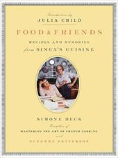 Food and Friends: Recipes and Memories from Simca's Cuisine - Beck, Simone / Patterson, Suzanne / Patterson, Susanne