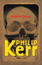 Hitler's Peace: A Novel of the Second World War - Kerr, Philip