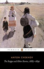 The Steppe: And Other Stories, 1887-1891 - Chekhov, Anton Pavlovich / Wilks, Ronald / Rayfield, Donald