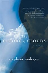 The Theory of Clouds - Audeguy, Stephane / Bent, Timothy