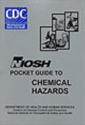 Niosh Pocket Guide to Chemical Hazards, September 2005, August 2006 (Book) - National Institute for Occupational Safe / Centers for Disease Control and Prevention (U S )