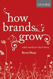 How Brands Grow: What Marketers Don't Know - Sharp, Richard Ed. / Sharp, Byron