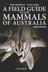 A Field Guide to Mammals of Australia - Menkhorst, Peter / Knight, Frank