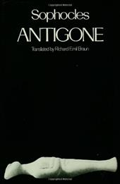 Antigone - Sophocles / Braun, Richard Emil / Arrowsmith, William