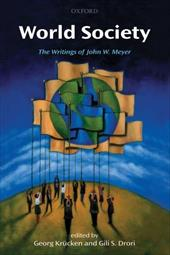 World Society: The Writings of John W. Meyer - Krucken, Georg / Drori, Gili S.