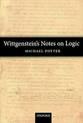 Wittgenstein's Notes on Logic - Potter, Michael