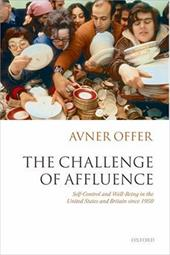 The Challenge of Affluence: Self-Control and Well-Being in the United States and Britain Since 1950 - Offer, Avner