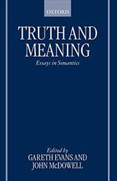 Truth and Meaning: Essays in Semantics - Evans, Gareth / McDowell, John